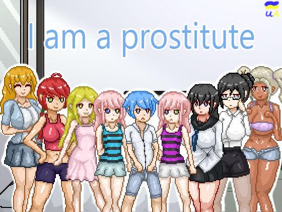 I am a Prostitute