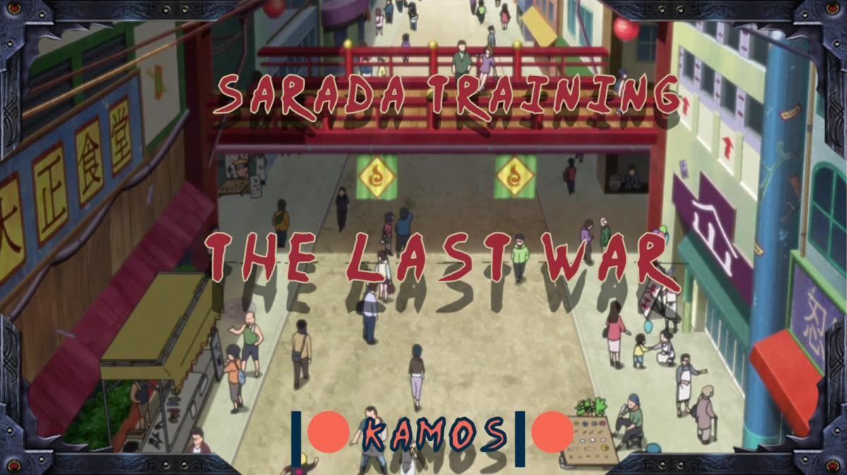 Sarada Training - The Last War